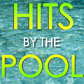 Hits By The Pool by Various Artists
