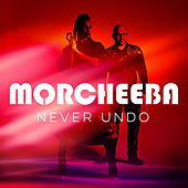 Never Undo von Morcheeba