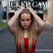 Wicked Game by Heather Hawkins