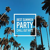 Best Summer Party Chill Out Hits von Chill Out