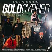 Gold Cypher - Cap. 1 União (feat. Menestrel, Dnasty, Leal, Muzzike, Predella) by Gold Life
