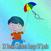 32 Tracks Children Songs Of Spain de Canciones Para Niños