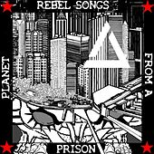 Rebel Songs from a Prison Planet by Various Artists
