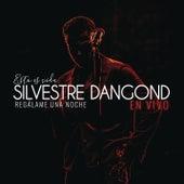 Regálame una Noche (En Vivo) de Silvestre Dangond