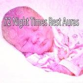 72 Night Times Rest Auras von Best Relaxing SPA Music