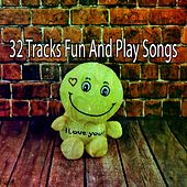 32 Tracks Fun And Play Songs by Canciones Infantiles
