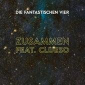 Zusammen feat. Clueso (Sundowner Remix) von Die Fantastischen Vier