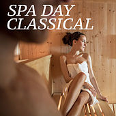 Spa Day Classical von Various Artists
