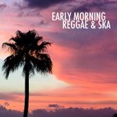 Early Morning Reggae & Ska de Various Artists