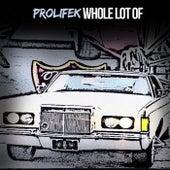 Whole Lot Of by Prolifek