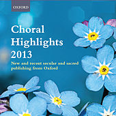 Oxford Choral Highlights 2013 by The Oxford Choir