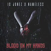 Blood on My Hands by I.C. Jonez