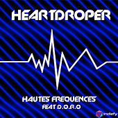 Hautes Fréquences de Heart Droper