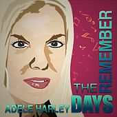 Remember The Days by Adele Harley