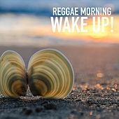 Reggae Morning Wake Up by Various Artists