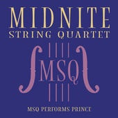 MSQ Performs Prince by Midnite String Quartet