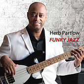 Funky Jazz by Herb Partlow