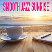 Smooth Jazz Sunrise by Various Artists