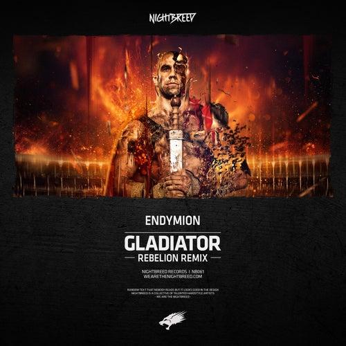 Gladiator (Rebelion Remix) by Endymion
