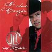 Me Robaste el Corazón by Jorge Luis Cabrera