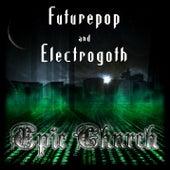 Futurepop and Electrogoth de Epic Church