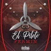 El Piloto Fermin by El Fantasma