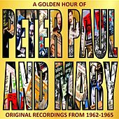 A Golden Hour Of Peter, Paul and Mary by Peter, Paul and Mary