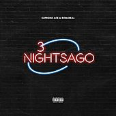 3nightsago by Supreme Ace
