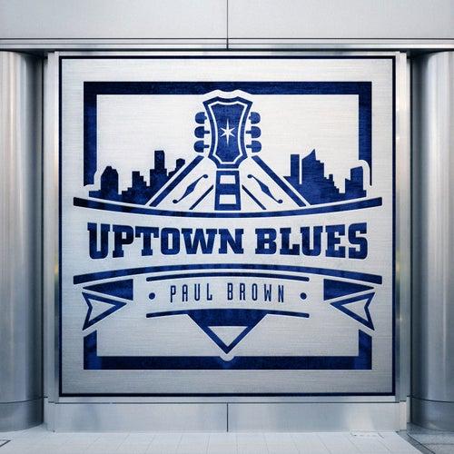 Uptown Blues by Paul Brown