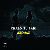Chalo Tu Sahi by Kashmir