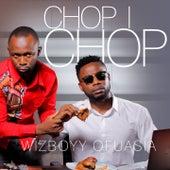 Chop I Chop de Wizboyy Ofuasia