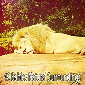49 Babies Natural Surroundings by Relaxing Music Therapy
