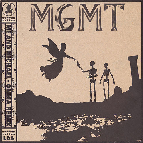 Me and Michael (OMMA Remix) by MGMT