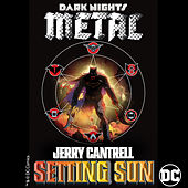 Setting Sun (from DC's Dark Nights: Metal Soundtrack) von Jerry Cantrell
