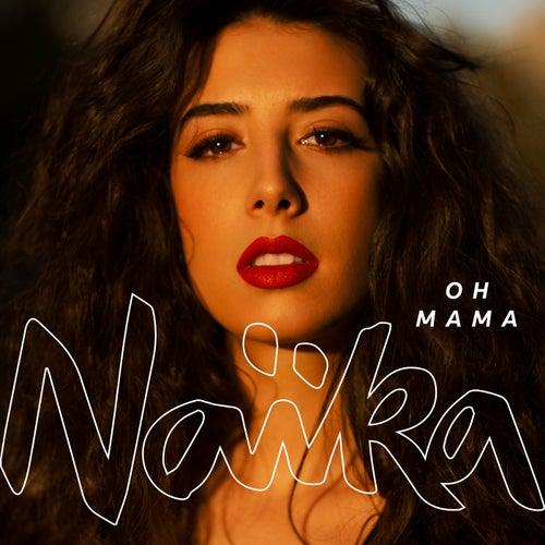 Oh Mama von Naïka
