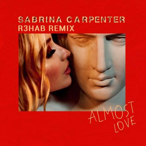 Almost Love (R3HAB Remix) von Sabrina Carpenter