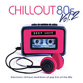 Chillout 80s (Vol. 2) de Deep Wave