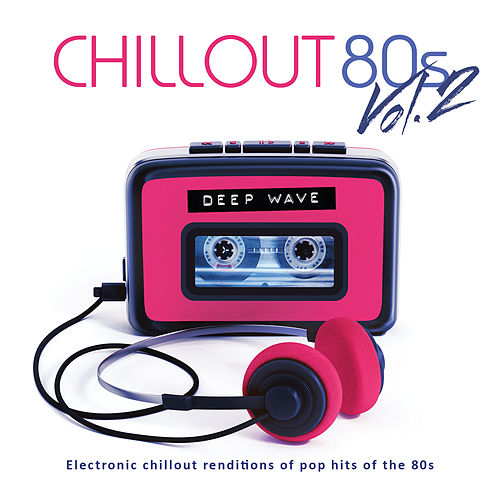 Chillout 80s (Vol. 2) di Deep Wave