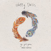 Go Get Gone (Deluxe Edition) by Worry Dolls