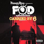 F.O.D. Presents: Carried By 6 by Various Artists