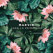 Sarà La Primavera de Marvin