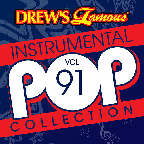 Drew's Famous Instrumental Pop Collection (Vol. 91) by The Hit Crew(1)