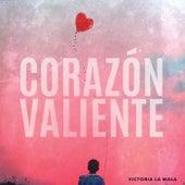 Corazón Valiente by Victoria La Mala