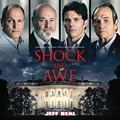 Shock And Awe (Original Motion Picture Soundtrack) de Jeff Beal