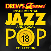 Drew's Famous Instrumental Jazz And Vocal Pop Collection (Vol. 18) von The Hit Crew(1)