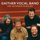 The Ultimate Playlist von Gaither Vocal Band