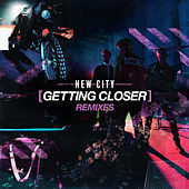 Getting Closer (Remixes) von New City