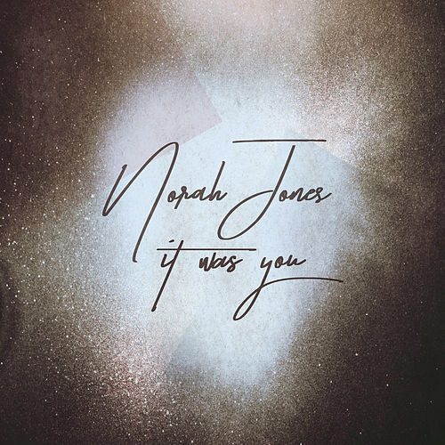 It Was You by Norah Jones