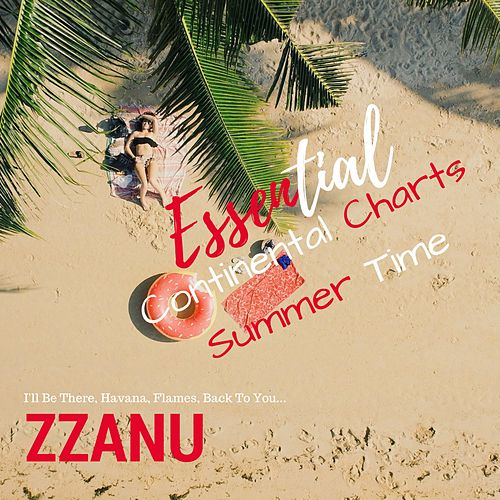 Essential Continental Charts Summer Time (I'll Be There, Havana, Flames, Back to You...) by ZZanu