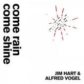 Come rain come shine de Jim Hart